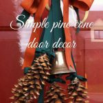 Pine Cone Decor | Craftvent Calendar | Week 1