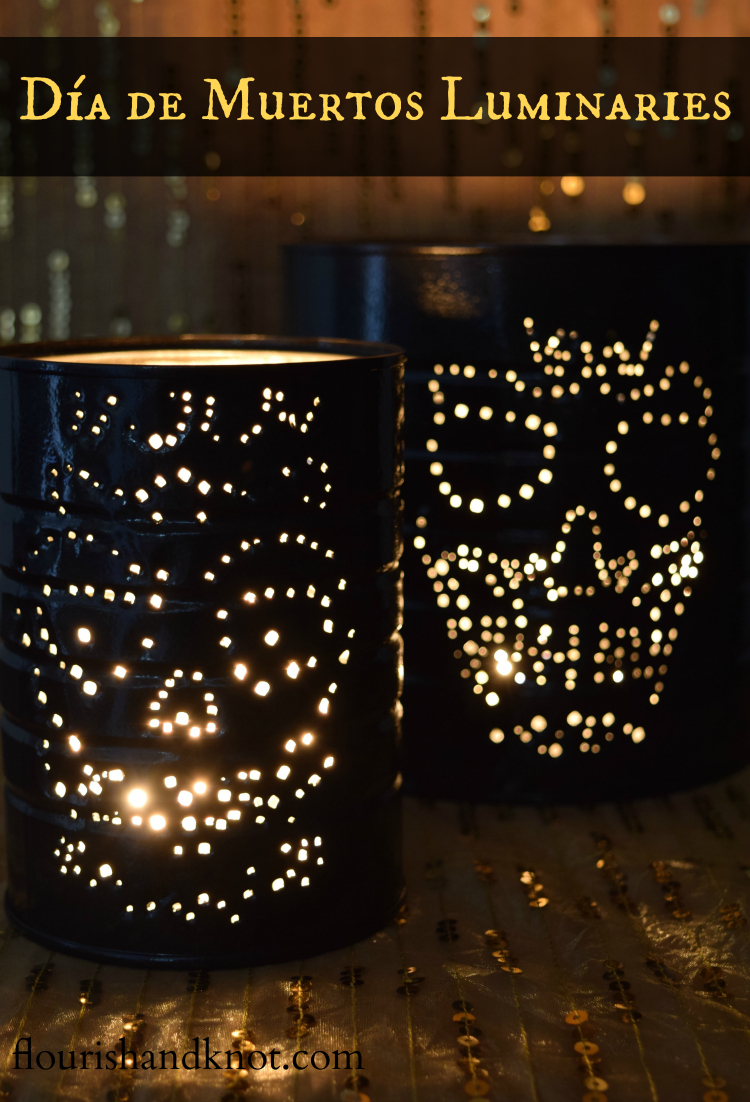 How to make Day of the Dead (Halloween) luminaries out of tin cans | flourishandknot.com