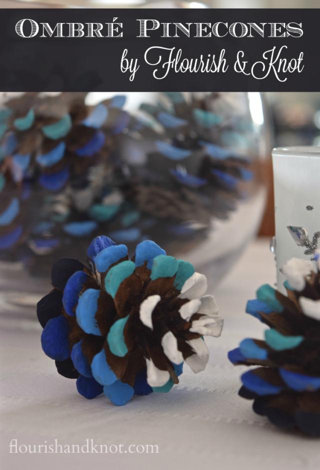 Blue ombré painted pinecones | flourishandknot.com