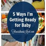 5 Ways I'm Getting Ready for Baby | flourishandknot.com