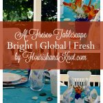 Bright, Global, Fresh Tablescape | Al Fresco Tablescape Hop