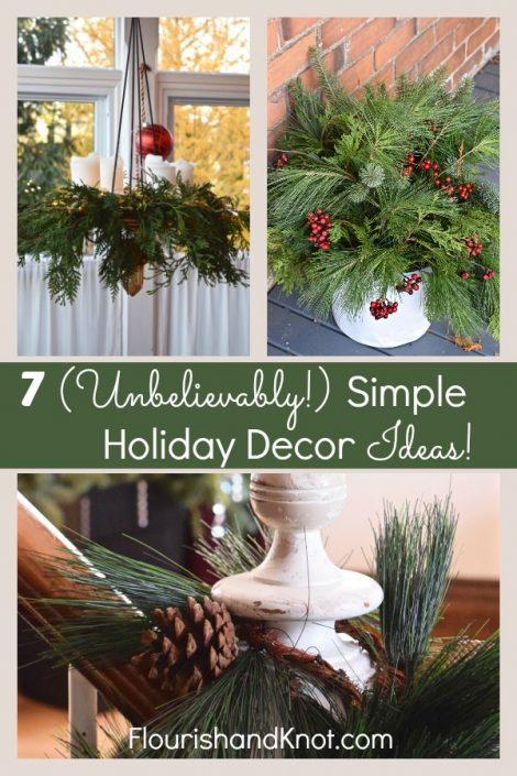 7 (Unbelievably) Simple Holiday Decor Ideas | Easy Christmas Decor | Vankleek Hill Christmas Home Tour | flourishandknot.com