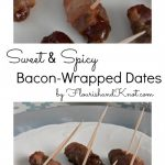 Sweet & Spicy Bacon-Wrapped Dates | flourishandknot.com