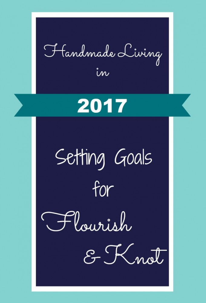 Handmade Living in 2017 | Goals for the New Year!