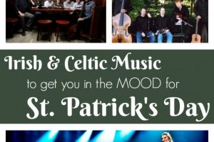 My top Irish & Celtic music picks to get you (and your guests!) in the mood for St. Patrick's Day