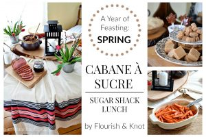 Sugar Shack Lunch | Cabane a sucre menu | A Year of Feasting - Spring | Traditional Canadian Quebec meal