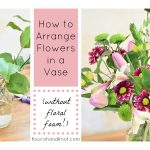 How to Arrange Flowers in a Vase (Without Floral Foam!)