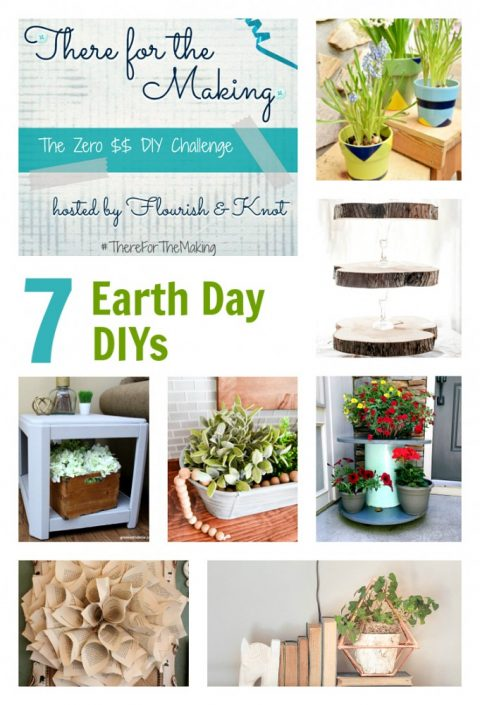 There for the Making | Earth Day Edition | 7 Eco-Friendly DIY Projects | No-Spend DIY Challenge | April 2017