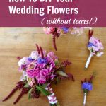 Doing Your Own Wedding Flowers (Without Tears!)