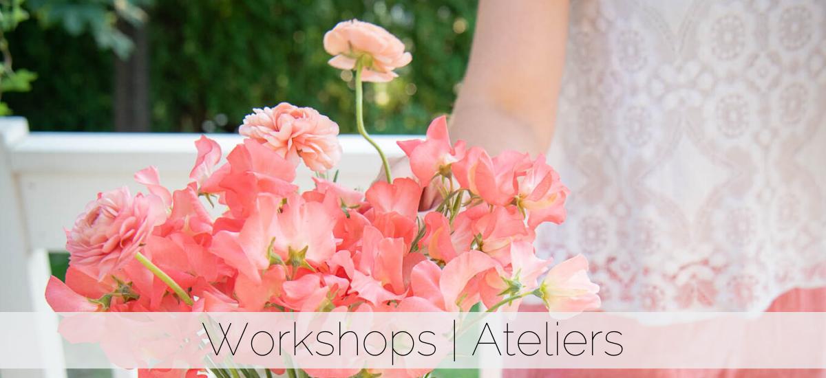 Floral Workshops | Ateliers floraux
