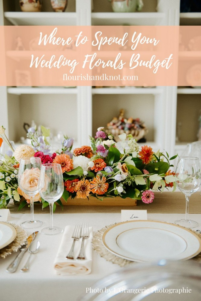 Where to spend your wedding floral budget | Top 5 Floral Pieces for Weddings | Flourish & Knot